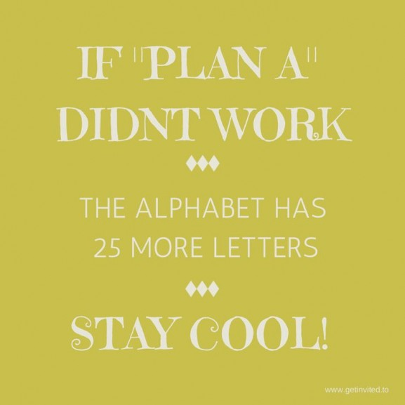 if plan a doesnt work quote